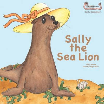 Sally the Sea Lion by Sally Bates
