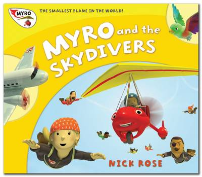 Myro and the Skydivers Myro, the Smallest Plane in the World by Nick Rose