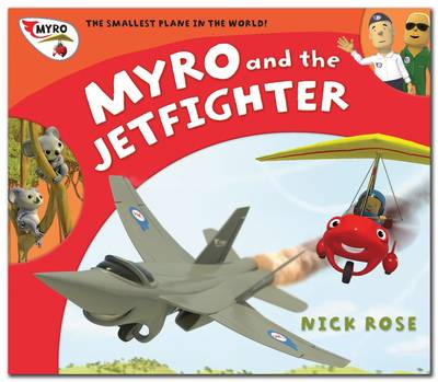 Myro and the Jet Fighter Myro, the Smallest Plane in the World by Nick Rose