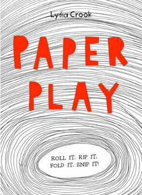 Paper Play by Lydia Crook