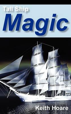 Tall Ship Magic by Keith Hoare