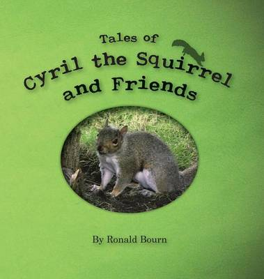 The Adventures of Cyril the Squirrel by Ronald Bourn