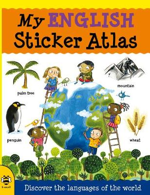 My English Sticker Atlas Discover the languages of the world by Catherine Bruzzone
