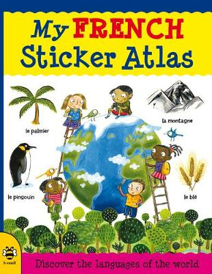 My French Sticker Atlas Discover the languages of the world by Catherine Bruzzone