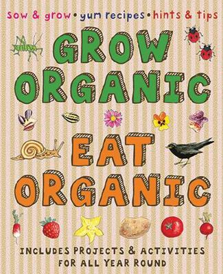 Grow Organic, Eat Organic Creative Activities by Susan Martineau