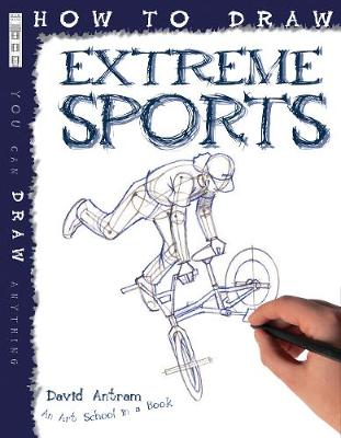 How To Draw Extreme Sports by David Antram