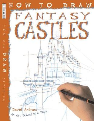 How To Draw Fantasy Castles by David Antram