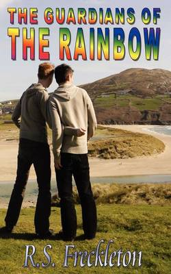 The Guardians of the Rainbow by R. S. Freckleton