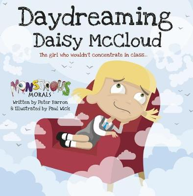 Day Dreaming Daisy McCloud: The Girl Who Wouldn't Concentrate in by Peter Barron