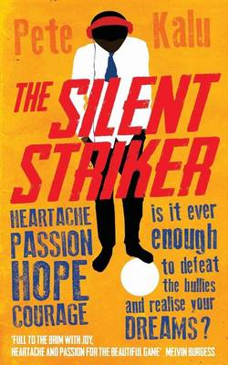The Silent Striker by Pete Kalu