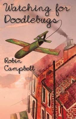 Watching for Doodlebugs by Robin Campbell