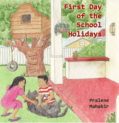 First Day of the School Holidays by Pralene Mahabir