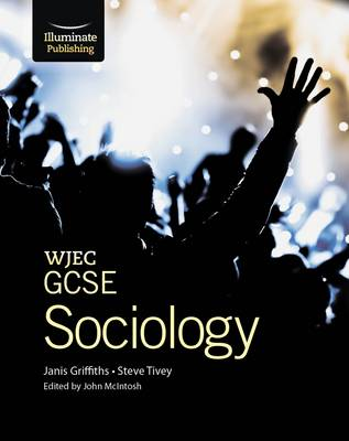 WJEC GCSE Sociology Student Book by Janis Griffiths, Steve Tivey