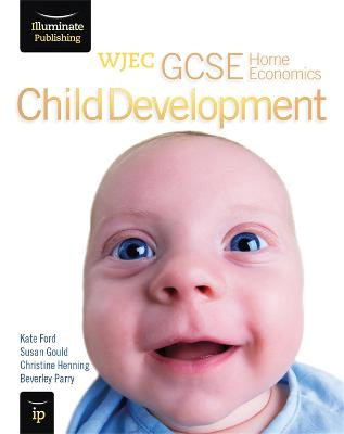 WJEC GCSE Home Economics - Child Development Student Book by Kate Ford, Susan Gould, Beverley Parry
