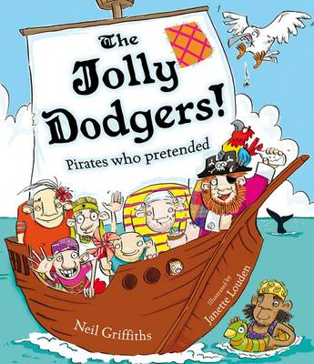 The Jolly Dodgers! Pirates Who Pretended by Neil Griffiths