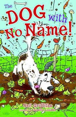 The Dog with No Name! by Neil Griffiths