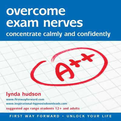 Overcome Exam Nerves Concentrate Calmly and Confidently by Lynda Hudson