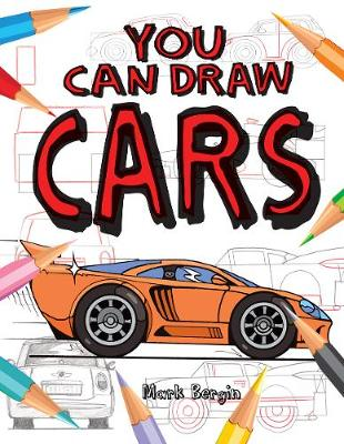 You Can Draw Cars by Mark Bergin