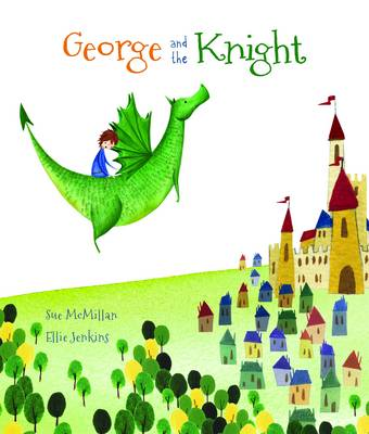 George and the Knight by Sue McMillan