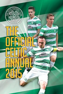 Official Celtic FC 2015 Annual by