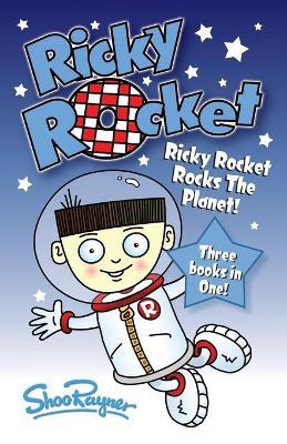 Ricky Rocket - Ricky Rocks the Planet! by Shoo Rayner