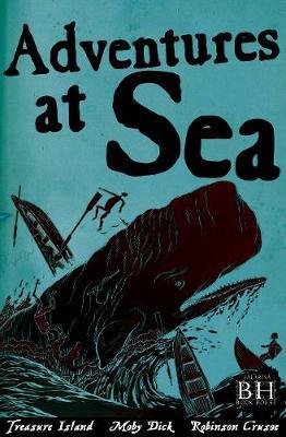Adventures At Sea by Robert Louis Stevenson, Herman Melville, Daniel Defoe