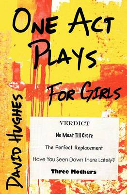 One Act Plays for Girls by David Hughes