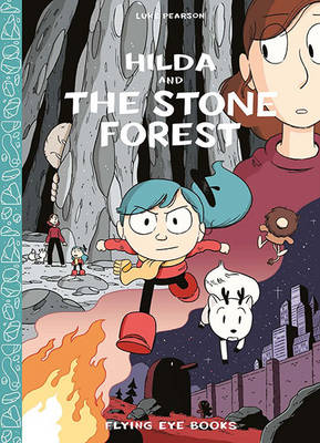 Hilda and the Stone Forest by Luke Pearson