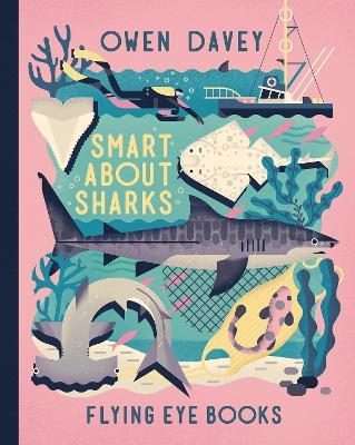 Smart About Sharks by Owen Davey