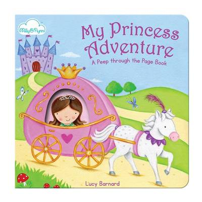 My Princess Adventure by Lucy Barnard