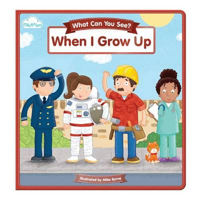 When I Grow Up by Mike Byrne