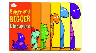 Bigger and Bigger Dinosaurs (Layered Page Story Board Book) by Moira Butterfield