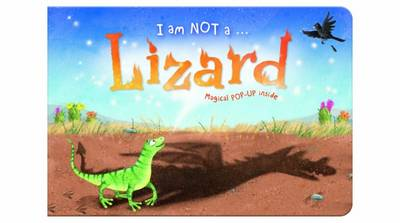 I am Not a...Lizard Cased Picture Story Board Book with Magical Pop-Up Ending by Moira Butterfield