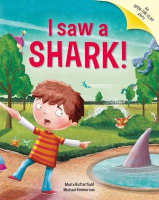 I Saw a Shark Picture Story Book with Gatefold Pages by Moira Butterfield