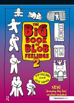 The Big Book of Blob Feelings by Pip Wilson, Ian Long