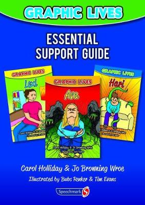 Graphic Lives Essential Support Guide by Carol Holliday, Jo Browning Wroe