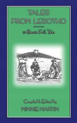 Tales from Lesotho - 10 Basuto Folk Tales by Minnie Martin