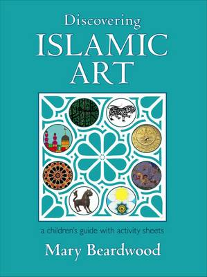 Discovering Islamic Art by Mary Beardwood