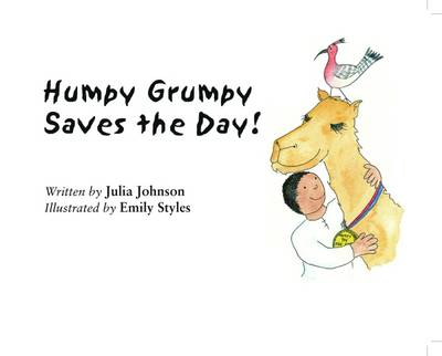 Humpy Grumpy Saves the Day! by Julia Johnson