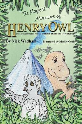 The Magical Adventures of Henry Owl by Nick Wadham