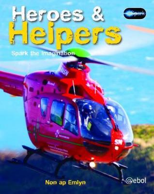 Spark Series: Heroes and Helpers by Non ap Emlyn