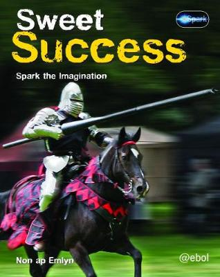 Spark Series: Sweet Success by Non ap Emlyn