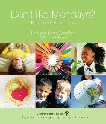 Don't Like Mondays? Make School Work for You by Sonia Blandford
