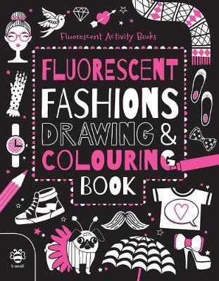 Fluorescent Fashions Drawing and Colouring Book by Vicky Barker