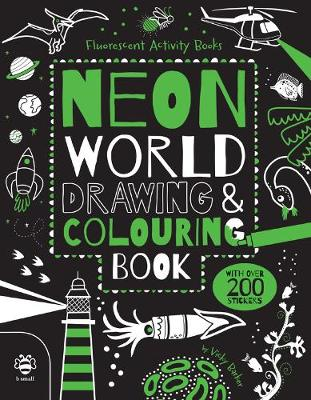 Neon World Drawing and Colouring Book by Vicky Barker