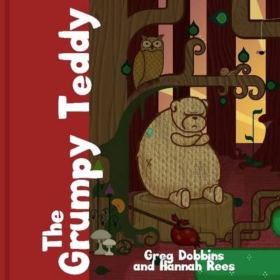 The Grumpy Teddy by Greg Dobbins