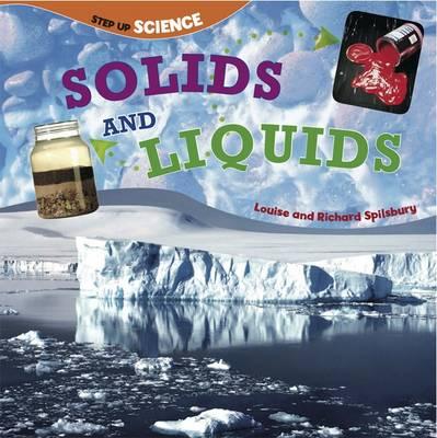 Solids and Liquids by Louise Spilsbury, Richard Spilsbury
