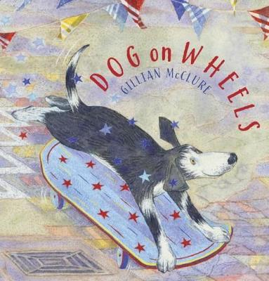 Dog on Wheels by Gillian McClure