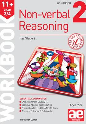 11+ Non-Verbal Reasoning Year 3/4 Workbook 2 Including Multiple Choice Test Technique by Stephen C. Curran, Andrea F. Richardson