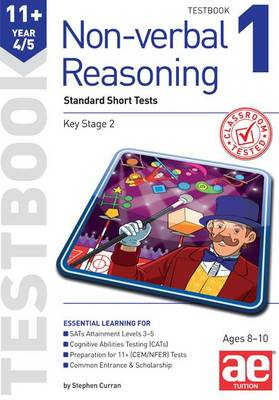 11+ Non-verbal Reasoning Year 4/5 Testbook 1 Standard Short Tests by Stephen C. Curran, Andrea F. Richardson